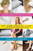 My Horizontal Life A Collection of One-Night Stands, Chelsea Handler