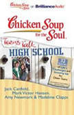 Chicken Soup for the Soul Teens Talk High School  32 Stories of Lifes Challenges and Growing Up for Older Teens