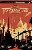 Before Tomorrowland, Jeff Jensen; Jonathan Case; Brad Bird; Damon Lindelof