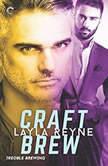 Craft Brew (Trouble Brewing), Layla Reyne