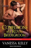Confessions of a Royal Bridegroom, Vanessa Kelly