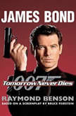 Tomorrow Never Dies, Raymond Benson
