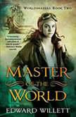 Master of the World, Edward Willett