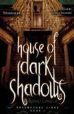 House of Dark Shadows The Dreamhouse Kings Series, Book 1, Robert Liparulo