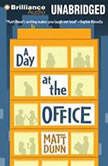 A Day at the Office, Matt Dunn