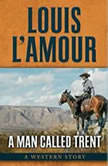 A Man Called Trent A Western Duo, Louis LAmour