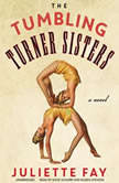The Tumbling Turner Sisters, Juliette Fay