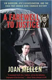 A Farewell to Justice Jim Garrison, JFK's Assassination, and the Case That Should Have Changed History, Joan Mellen