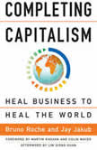 Completing Capitalism Heal Business to Heal the World, Bruno Roche
