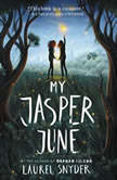 My Jasper June, Laurel Snyder