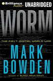 Worm The First Digital World War, Mark Bowden