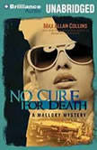 No Cure for Death, Max Allan Collins