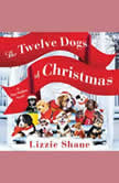 The Twelve Dogs of Christmas, Lizzie Shane