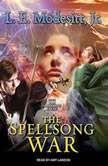 The Spellsong War The Second Book of the Spellsong Cycle, Jr. Modesitt
