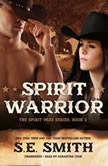 Spirit Warrior, S.E. Smith