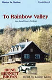 To Rainbow Valley, Irene Bennett Brown