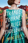 The Strange Journey of Alice Pendelbury, Marc Levy