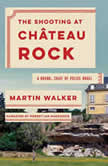 The Shooting at Chateau Rock, Martin Walker