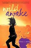 Wild Awake, Hilary T. Smith