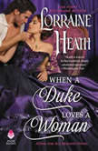 When a Duke Loves a Woman A Sins for All Seasons Novel, Lorraine Heath