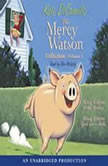 The Mercy Watson Collection Volume I #1: Mercy Watson to the Rescue; #2: Mercy Watson Goes For a Ride, Kate DiCamillo