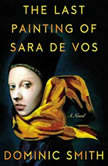 The Last Painting of Sara de Vos, Dominic Smith
