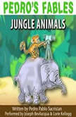 Pedros Fables: Jungle Animals, Pedro Pablo Sacristn