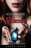 The Awakening, Kelley Armstrong