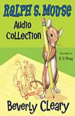 The Ralph S. Mouse Audio Collection, Beverly Cleary