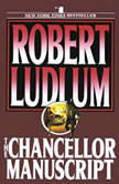 The Chancellor Manuscript, Robert Ludlum