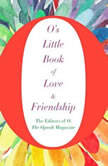 O's Little Book of Love and Friendship, O, The Oprah Magazine