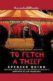 To Fetch a Thief, Spencer Quinn