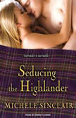 Seducing the Highlander, Michele Sinclair
