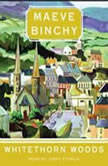 Whitethorn Woods, Maeve Binchy