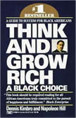 Think and Grow Rich: A Black Choice, Dennis Kimbro