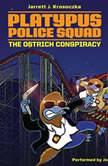Platypus Police Squad: The Ostrich Conspiracy, Jarrett J. Krosoczka