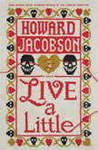 Live a Little A Novel, Howard Jacobson