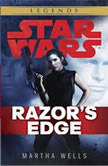 Razor's Edge: Star Wars (Empire and Rebellion), Martha Wells