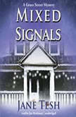 Mixed Signals A Grace Street Mystery, Jane Tesh