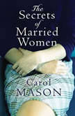 The Secrets Of Married Women, Carol Mason