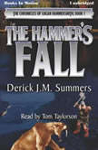 The Hammer's Fall, Derick J.M. Summers