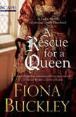A Rescue for a Queen, Fiona Buckley