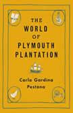 World of Plymouth Plantation, The, Carla Gardina Pestana