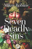 Seven Deadly Sins and One Very Naughty Fruit, Mikey Robins