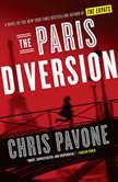 The Paris Diversion A Novel, Chris Pavone
