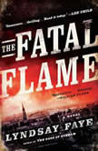 The Fatal Flame, Lyndsay Faye