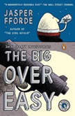 The Big Over Easy A Nursery Crime, Jasper Fforde