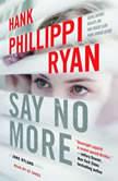 Say No More A Jane Ryland Novel, Hank Phillippi Ryan
