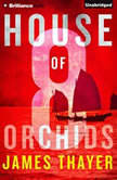 House of Eight Orchids, James Thayer