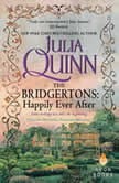 The Bridgertons: Happily Ever After, Julia Quinn
